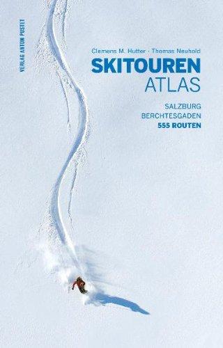 Klassiker – Skitourenatlas Salzburg – Berchtesgaden [555 Routen]