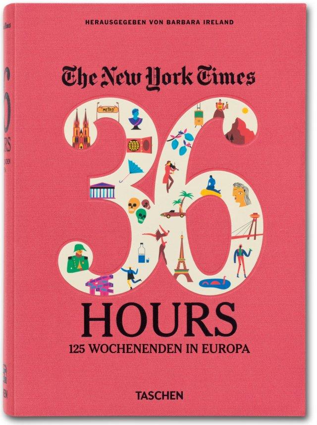 Klassiker – The New York Times, 36 Hours. 125 Wochenenden in Europa
