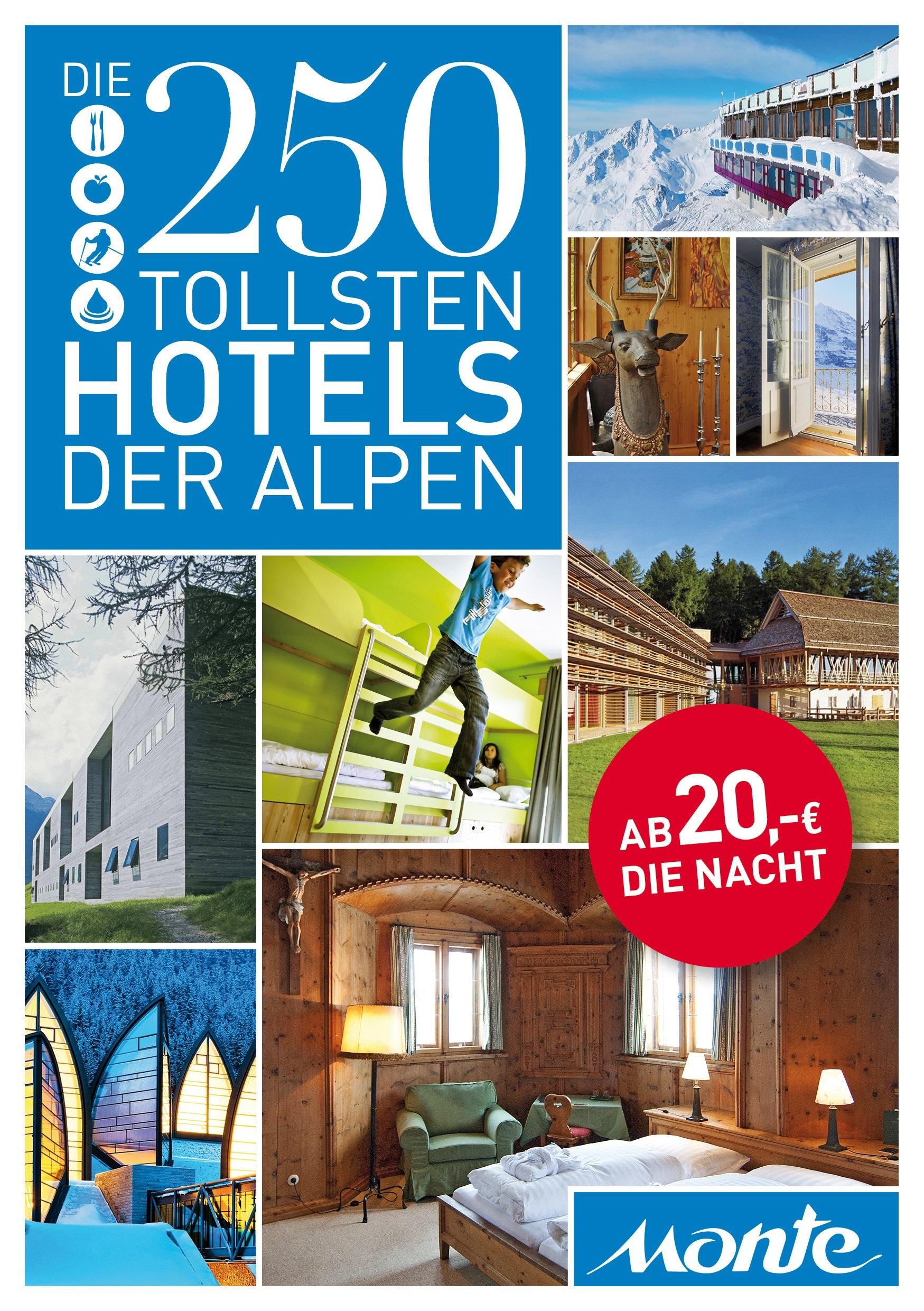 Geheimtipp – Die 250 tollsten Hotels in den Alpen