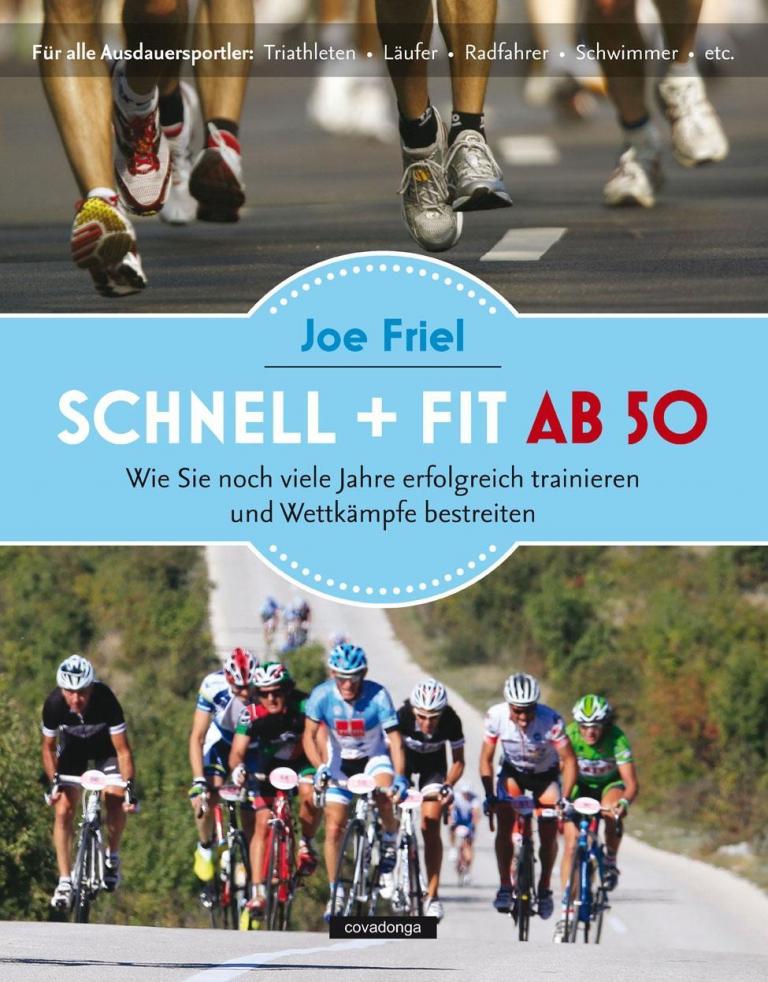 NEUHEIT – Schnell + Fit ab 50, wie Sie noch viele Jahre erfolgreich trainieren und Wettkämpfe bestreiten