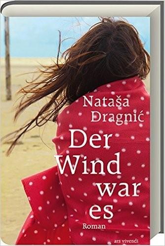 **VERSCHOBEN** Nataša Dragnić | Lesung: Der Wind war es