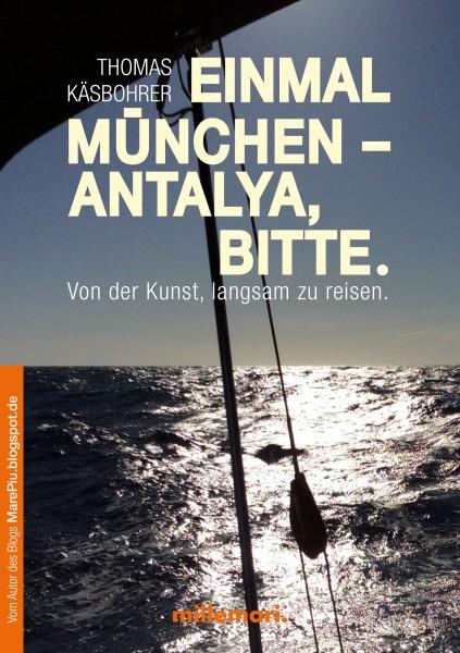 Thomas Käsbohrer | Lesung: Einmal München - Antalya bitte
