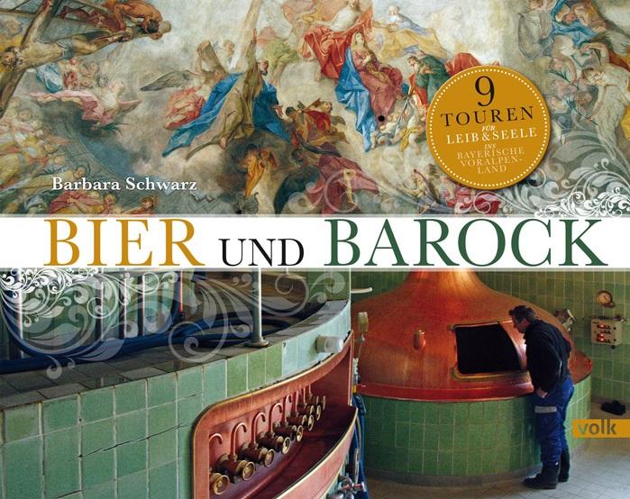 Geheimtipp – Bier und Barock: 9 Touren für Leib und Seele ins bayerische Voralpenland