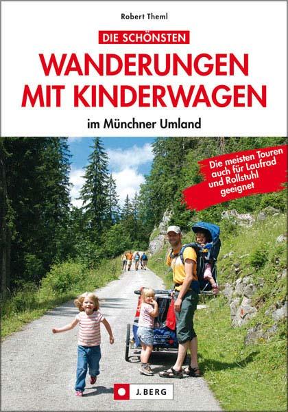 J.Berg_Die schönsten Wanderungen mit Kinderwagen im Münchner Umland