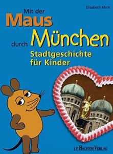 Mit der Maus durch München