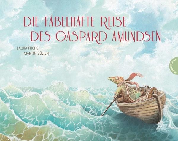 Kinderbuchtipp – Die fabelhafte Reise des Gaspard Amundsen