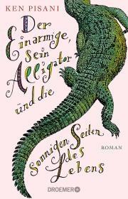 Neuheit: Der Einarmige, sein Alligator und die sonnigen Seiten des Lebens